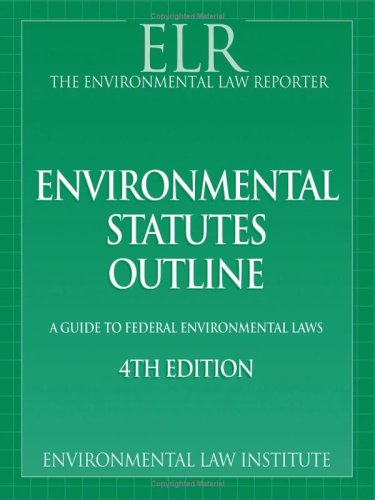 Environmental Law Reporter's Environmental Statutes Outline: A: Environmental Law Reporter