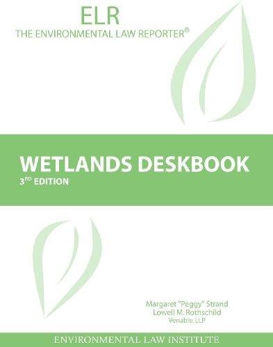 Wetlands Deskbook (Environmental Law Institute): Strand, Margaret; Rothschild, Lowell