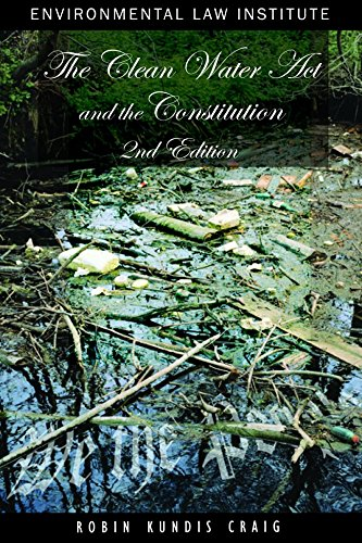 9781585761388: Clean Water Act and the Constitution (Environmental Law Institute)