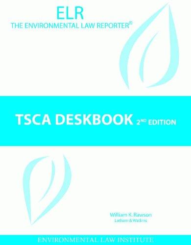 9781585761432: Hathaway, Rawson, Claassen and Hatcher's TSCA Deskbook, 2d (Environmental Law Institute)