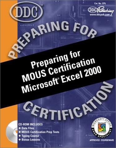 9781585770250: Preparing for MOUS Certification Microsoft Excel 2000