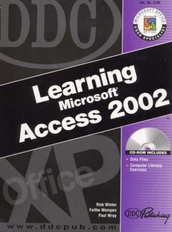 DDC Learning Microsoft Access 2002, by Winter: Winter, Rick/ Wempen, Faithe/ Wray, Paul