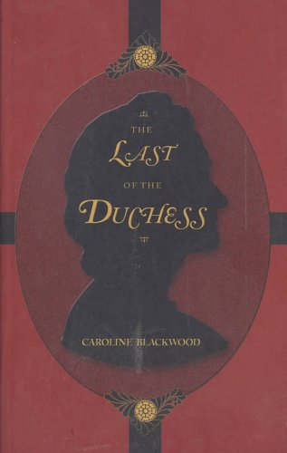 Last of the Duchess: Blackwood, Caroline