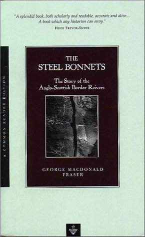 9781585790258: The Steel Bonnets: The Story of the Anglo-Scottish Border Reivers