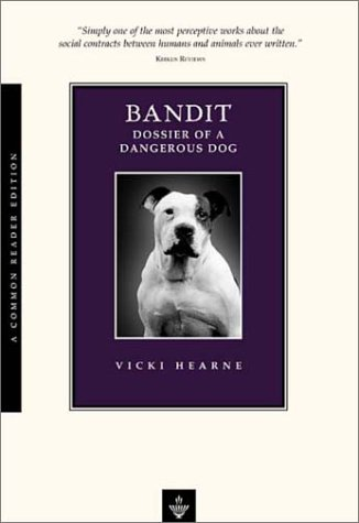 9781585790463: Bandit: Dossier of a Dangerous Dog