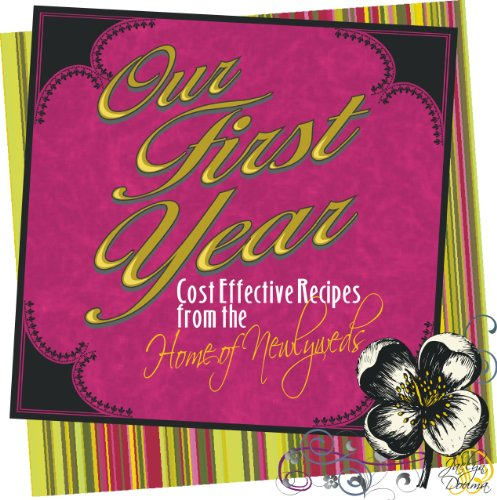 9781585810420: Our First Year: Cost Effective Recipes from the Home of Newlyweds