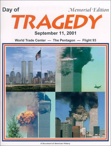 The Day of Tragedy: September 11, 2001 : World Trade Center-The Pentagon-Flight 93