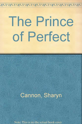 The Prince of Perfect: Sharyn Cannon