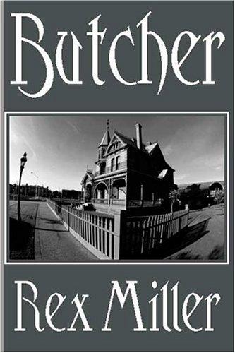 Butcher: Miller, Rex