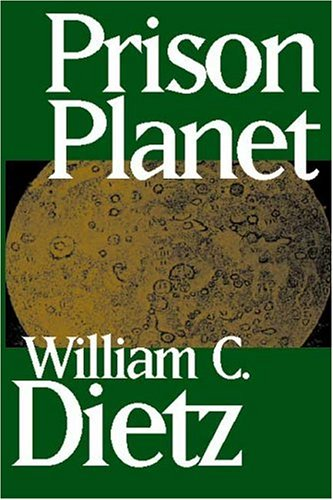 Prison Planet: Dietz, William C.