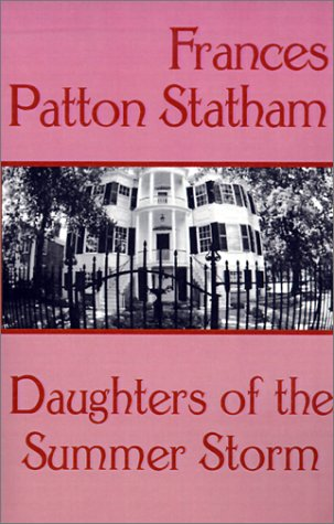 Daughters of the Summer Storm: Statham, Frances Patton