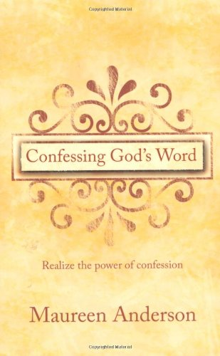 Confessing God's Word : Realize the Power: Mauree Anderson