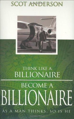 9781585881468: Think Like a Billionaire, Become a Billionaire