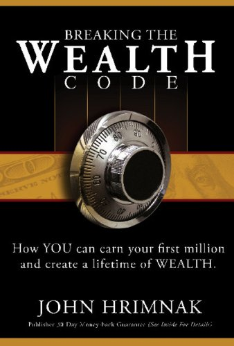 Breaking the Wealth Code: How to Earn Your First Million and Create a Lifetime of Wealth: Hrimnak, ...