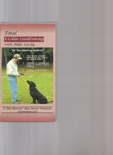 9781585890767: Total E-collar Conditioning with Mike Lardy