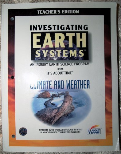 9781585910915: Investigating Climate and Weather: Teacher's Edition (Investigating Earth Systems: An Inquiry Earth Science Program)
