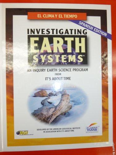 Investigando El Clima Y El Tiempo (Investigating Earth Systems: An Inquiry Earth Science Program): ...