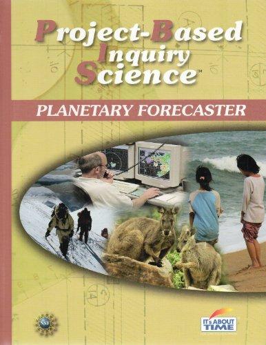 Planetary Forecaster (PBIS Project-Based Inquiry Science): Kolodner, Krajcik, Edelson,