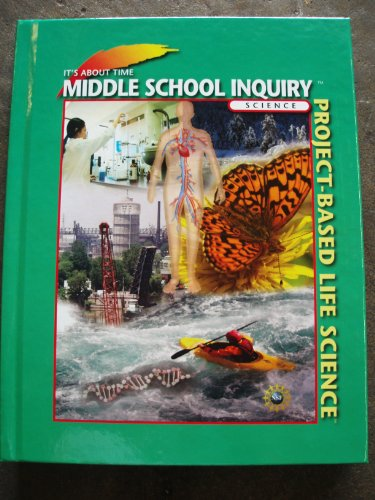 9781585916863: Project-Based Life Science Middle School Inquiry Science (It's About Time)