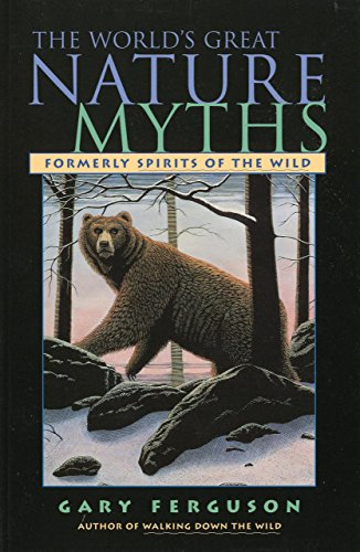 World's Great Nature Myths: Ferguson, Gary