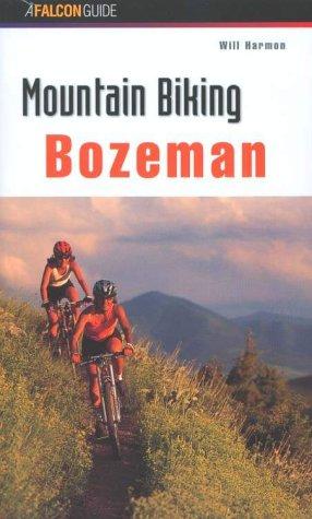 9781585920693: Mountain Biking Bozeman (Regional Mountain Biking Series)