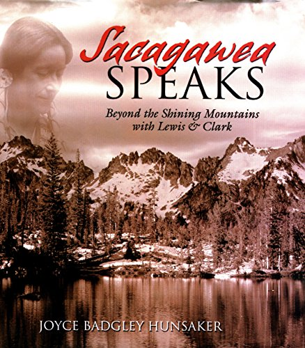 9781585920792: Sacagawea Speaks: Beyond the Shining Mountains with Lewis and Clark