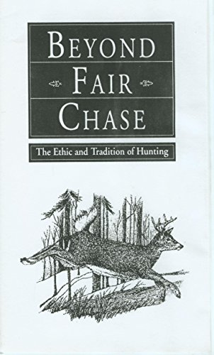 9781585921416: Beyond Fair Chase: The Ethic and Tradition of Hunting