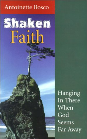 9781585951314: Shaken Faith: Hanging in There When God Seems Far Away (More Resources to Enrich Your Lenten Journey)