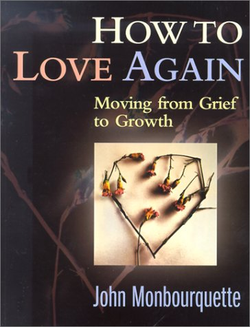 9781585951659: How to Love Again: Moving from Grief to Growth