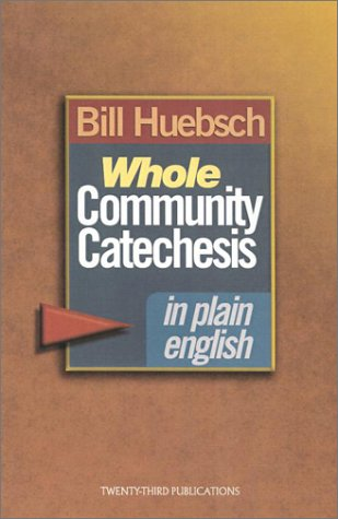 Whole Community Catechesis in Plain English (1585951846) by Bill Huebsch