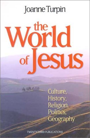 9781585951864: The World of Jesus: Culture, History, Religion, Politics, Geography