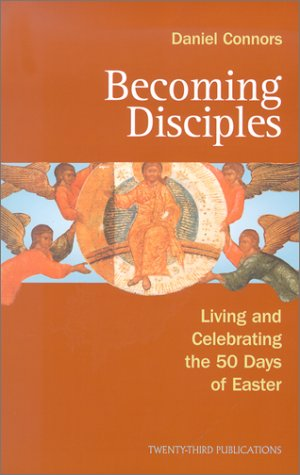 9781585951963: Becoming Disciples: Living and Celebrating the 50 Days of Easter (Celebrate the 50 Days of Easter!)