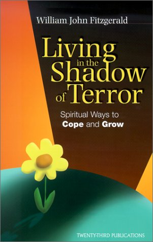 Living in the Shadow of Terror: Spiritual Ways to Cope and Grow (Inspirational Reading for Every ...
