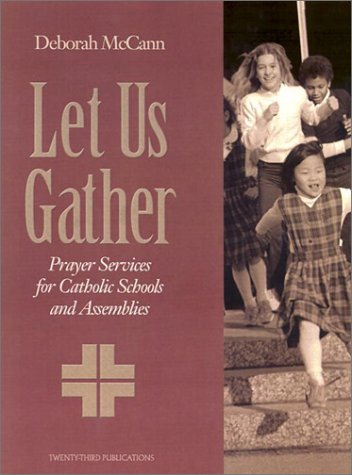 9781585952137: Let Us Gather: Prayer Services for Catholic Schools and Assemblies (Solid Resources for Religion Teachers)