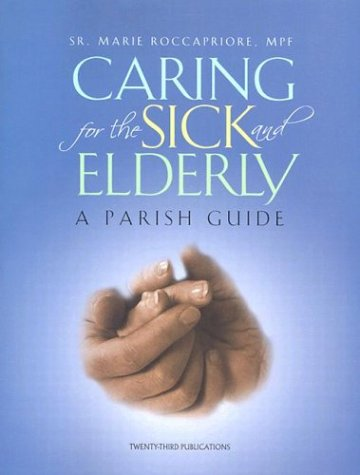 9781585952496: Caring for the Sick and Elderly: A Parish Guide