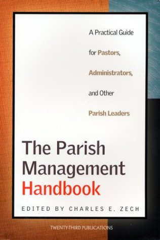9781585952700: The Parish Management Handbook: A Practical Guide for Pastors, Administrators, and Other Parish Leaders
