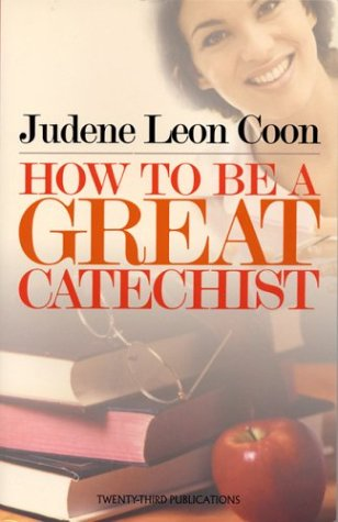 9781585952748: How To Be A Great Catechist