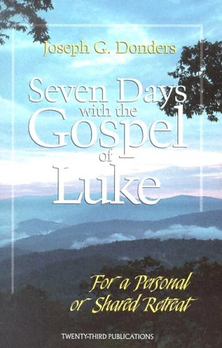9781585953875: Seven Days with the Gospel of Luke: For a Personal or Shared Retreat
