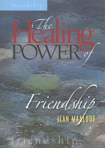 9781585953905: The Healing Power of Friendship