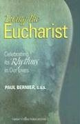 9781585955060: Living the Eucharist: Celebrating Its Rhythm in Our Lives