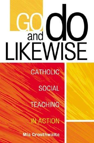 Go and Do Likewise: Catholic Social Teaching: Mia Crosthwaite