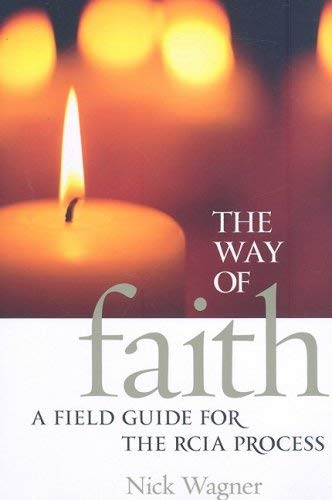 9781585957101: The Way of Faith: A Field Guide to the Rcia Process