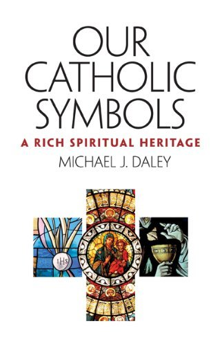 9781585957538: Our Catholic Symbols: Our Rich Spiritual Heritage