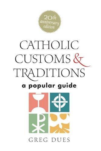9781585957712: Catholic Customs & Traditions Hardcover version
