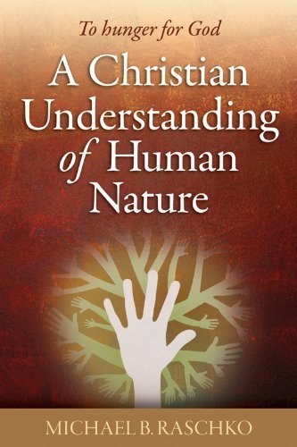 9781585957941: A Christian Understanding of Human Nature: To Hunger for God