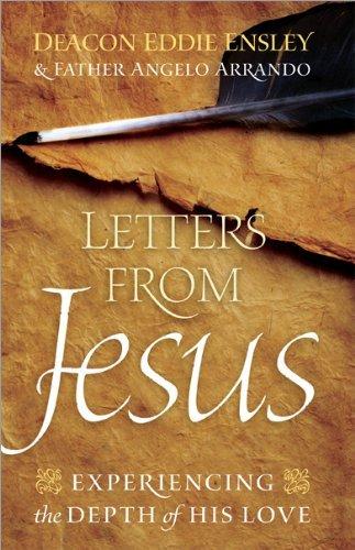 Letters from Jesus: Experiencing the Depth of: Ensley, Deacon Eddie,
