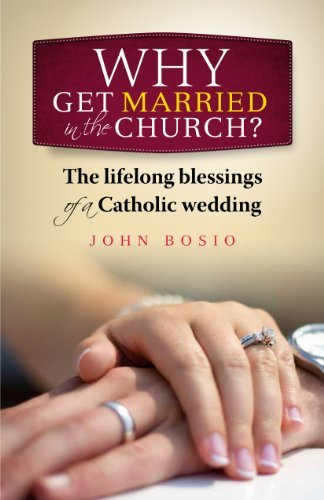 9781585959075: Why Get Married in the Church? The Lifelong Blesing of a Catholic Wedding