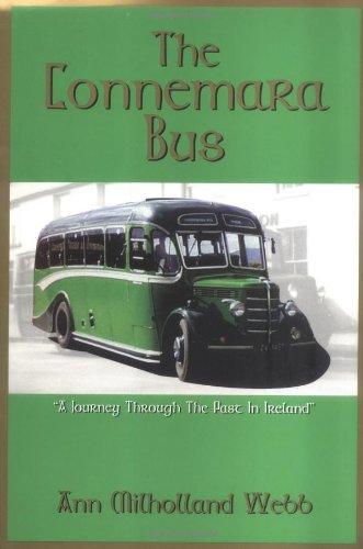 "The Connemara Bus ""A Journey Through The Past In Ireland"": Webb, Ann Milholland"