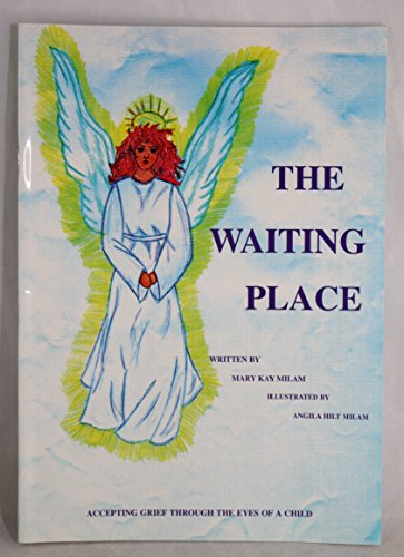 The Waiting Place: Milam, Mary Kay