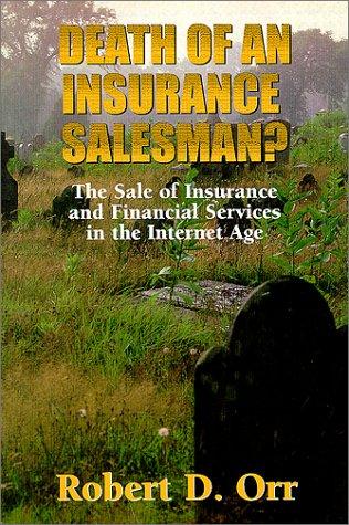 Death Of An Insurance Salesman?: Robert D. Orr